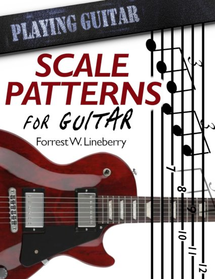 Scale Patterns for Guitar by Forrest W. Lineberry